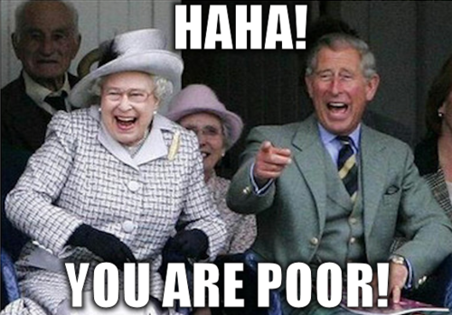 haha you are poor pobre